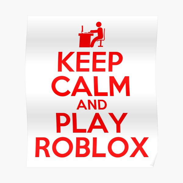 Keep Calm and play Roblox Poster