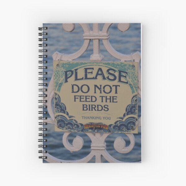 Please don't feed the birds Spiral Notebook