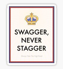 Swagger Never Stagger Sticker