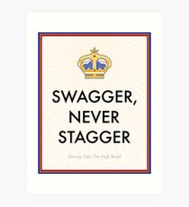 Swagger Never Stagger Art Print