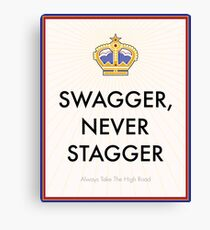 Swagger Never Stagger Canvas Print