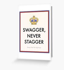Swagger Never Stagger Greeting Card