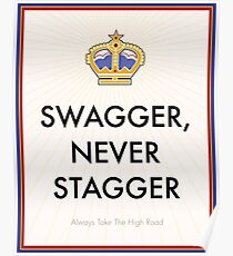 Swagger Never Stagger Poster