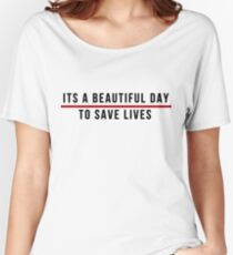 Its A Beautiful Day to Save lives - Black Lettering Women's Relaxed Fit T-Shirt