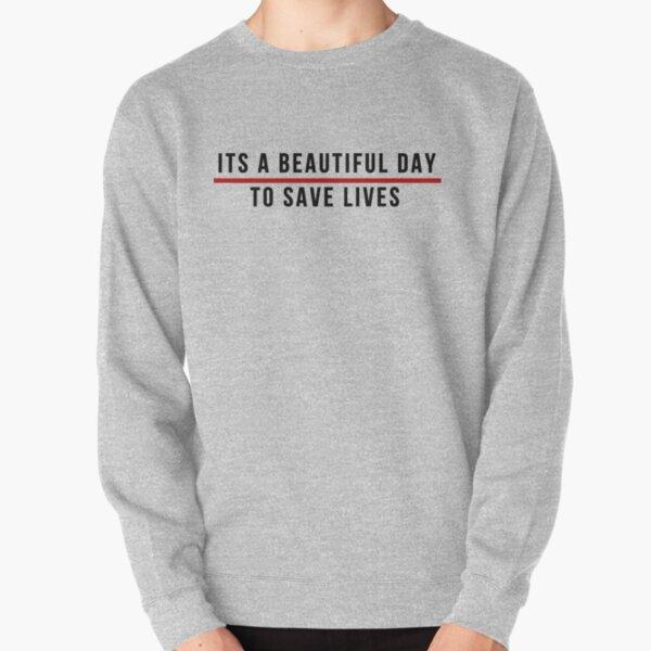 C'est une belle journée pour sauver des vies - lettrage noir Sweatshirt épais