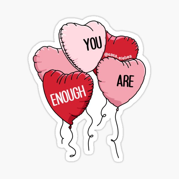 You are enough by Sasa Elebea Sticker