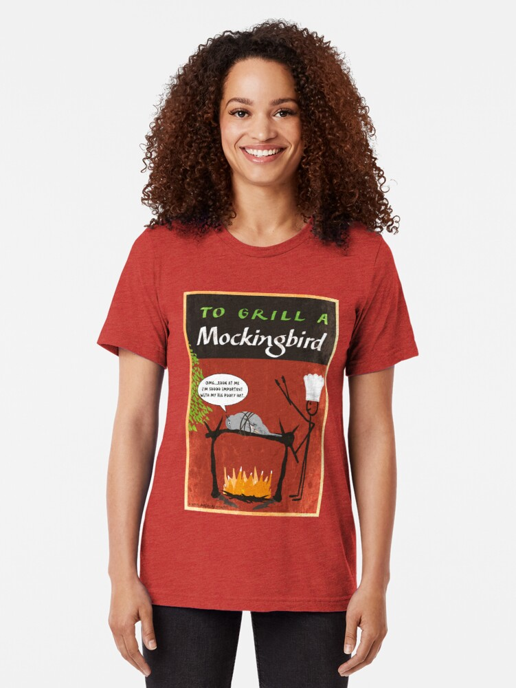 Alternate view of To Grill A Mockingbird Tri-blend T-Shirt