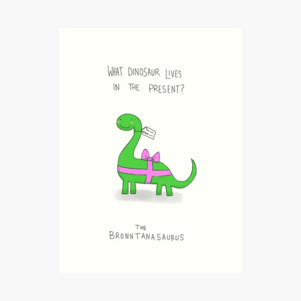 Bronntanasaurus Art Print