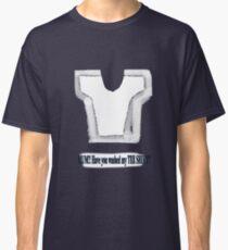 Mum have you washed my tee shirt TEE SHIRT/BABY GROW/STICKER Classic T-Shirt