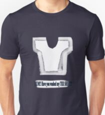 Mum have you washed my tee shirt TEE SHIRT/BABY GROW/STICKER T-Shirt