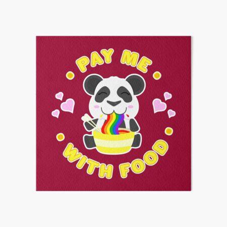 Pay Me Panda Art Board Print