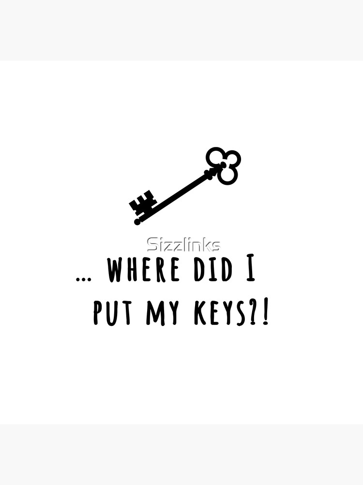 Lost Keys Funny Quote Art Board Print By Sizzlinks Redbubble