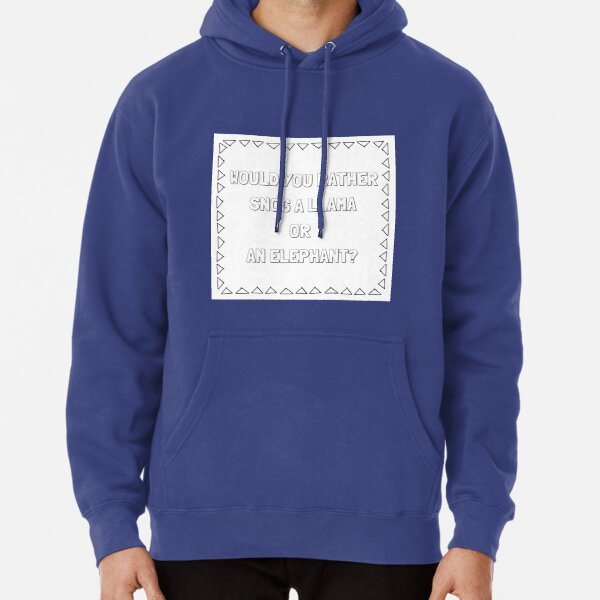 Would You Rather Snog A Llama Or An Elephant Pullover Hoodie