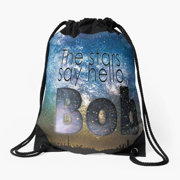 The Stars Say Hello Bob Drawstring Bag