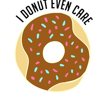 I donut care by ohsotorix3