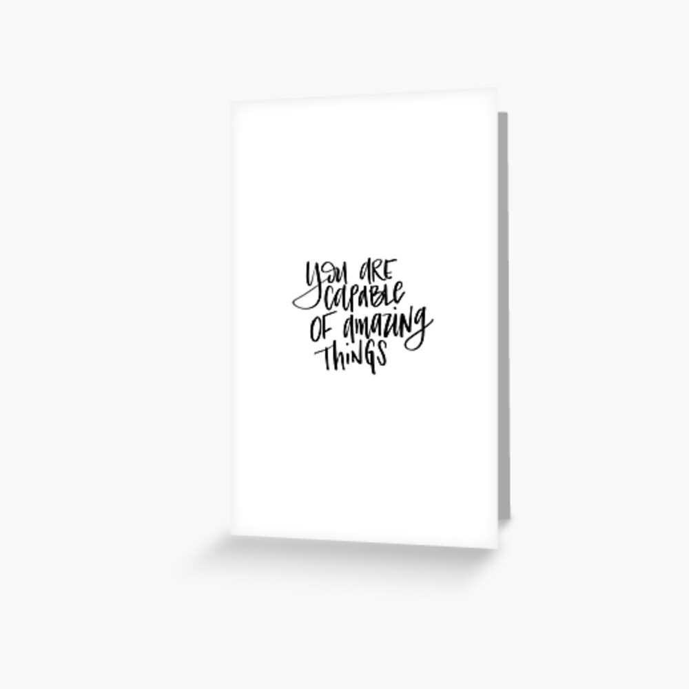 You Are Capable Of Amazing Things- PNG Greeting Card