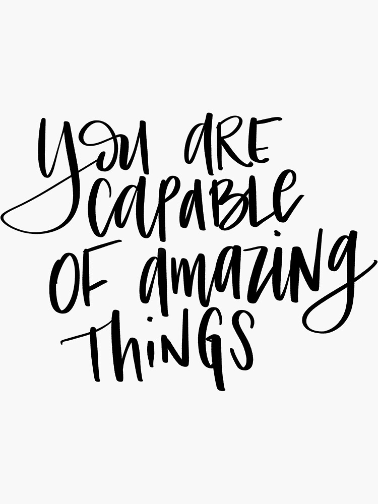 You Are Capable Of Amazing Things- PNG by mydabug