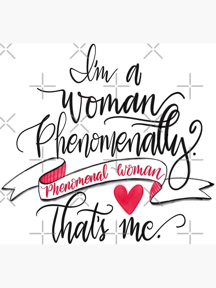 I'm A Woman Phenomenally. Phenomenal Woman That's Me Quote- PNG by mydabug