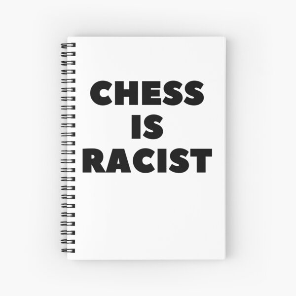 CHESS IS RACIST Spiral Notebook