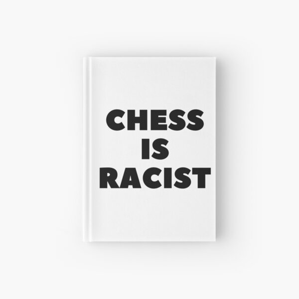 CHESS IS RACIST Hardcover Journal
