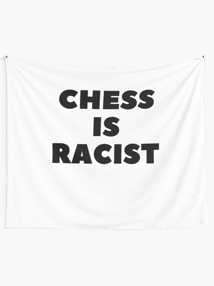 Alternate view of CHESS IS RACIST Tapestry