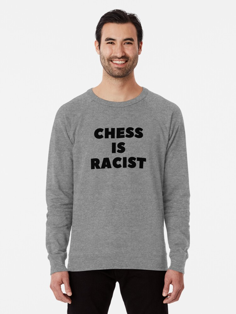 Alternate view of CHESS IS RACIST Lightweight Sweatshirt