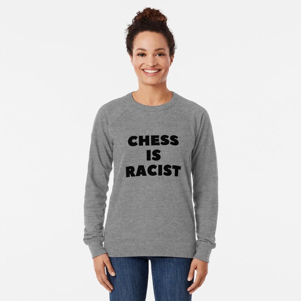 CHESS IS RACIST Lightweight Sweatshirt