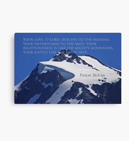 mt shuksan top with psalm 36:5-6a Canvas Print
