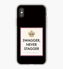 Swagger Never Stagger iPhone Case