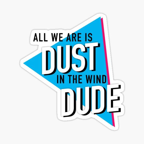 Dust, Wind, Dude Sticker