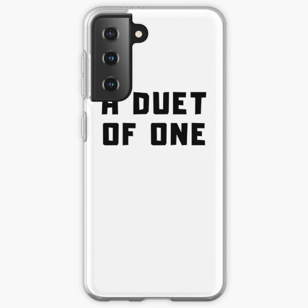 A DUET OF ONE Samsung Galaxy Soft Case