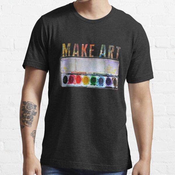 MAKE ART  Funny Artist Painting Teacher Humor gifts Essential T-Shirt
