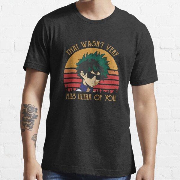 That Wasn't Very Plus Ultra of You - Deku Essential T-Shirt