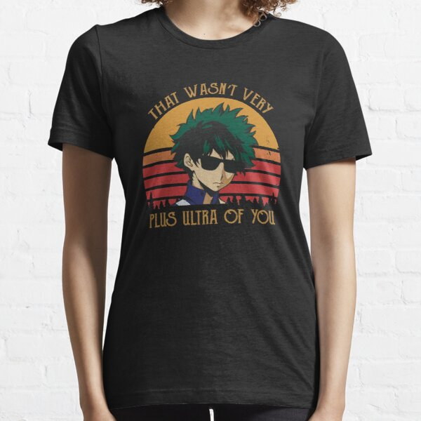 That Wasn't Very Plus Ultra of You - Deku Essential T-Shirt