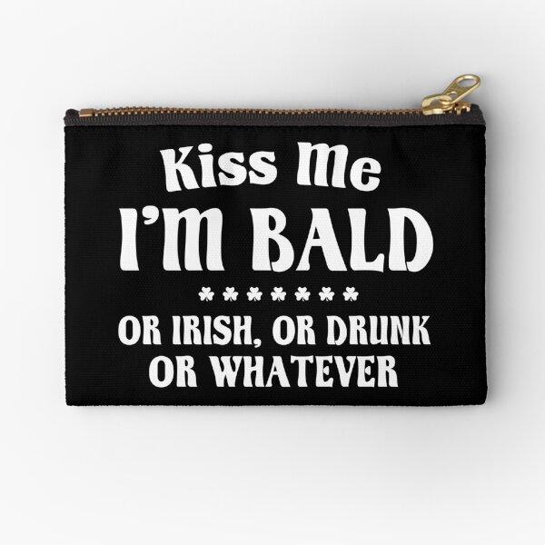 Kiss Me Im Drunk Or Irish Or Whatever 7338