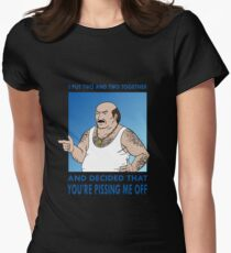You're Pissing Me Off Women's Fitted T-Shirt