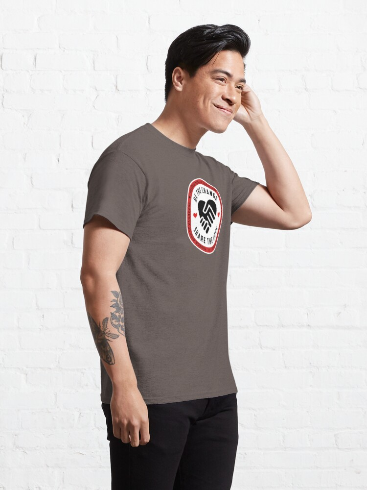 Alternate view of Be the Change, Share the Love - Random Acts of Kindness Classic T-Shirt