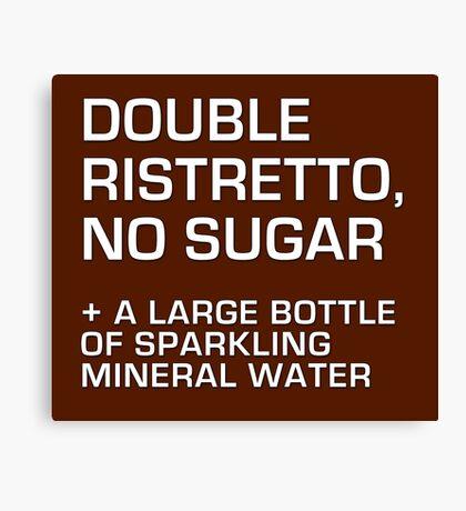 Double Ristretto, No Sugar Canvas Print