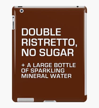 Double Ristretto, No Sugar iPad Case/Skin