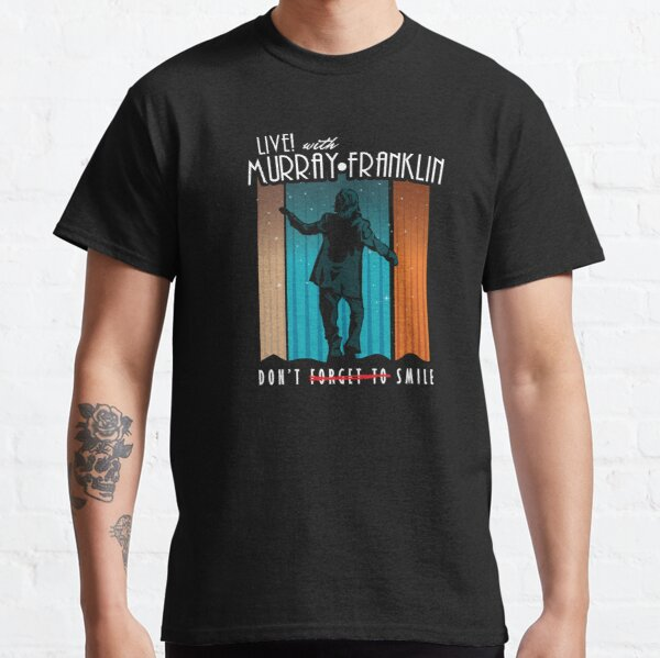 Vivre! avec Murray Franklin - N'oubliez pas de sourire T-shirt classique