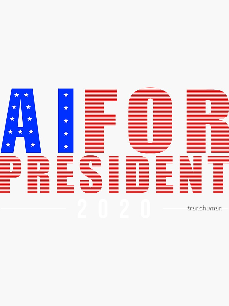 AI For President by transhuman