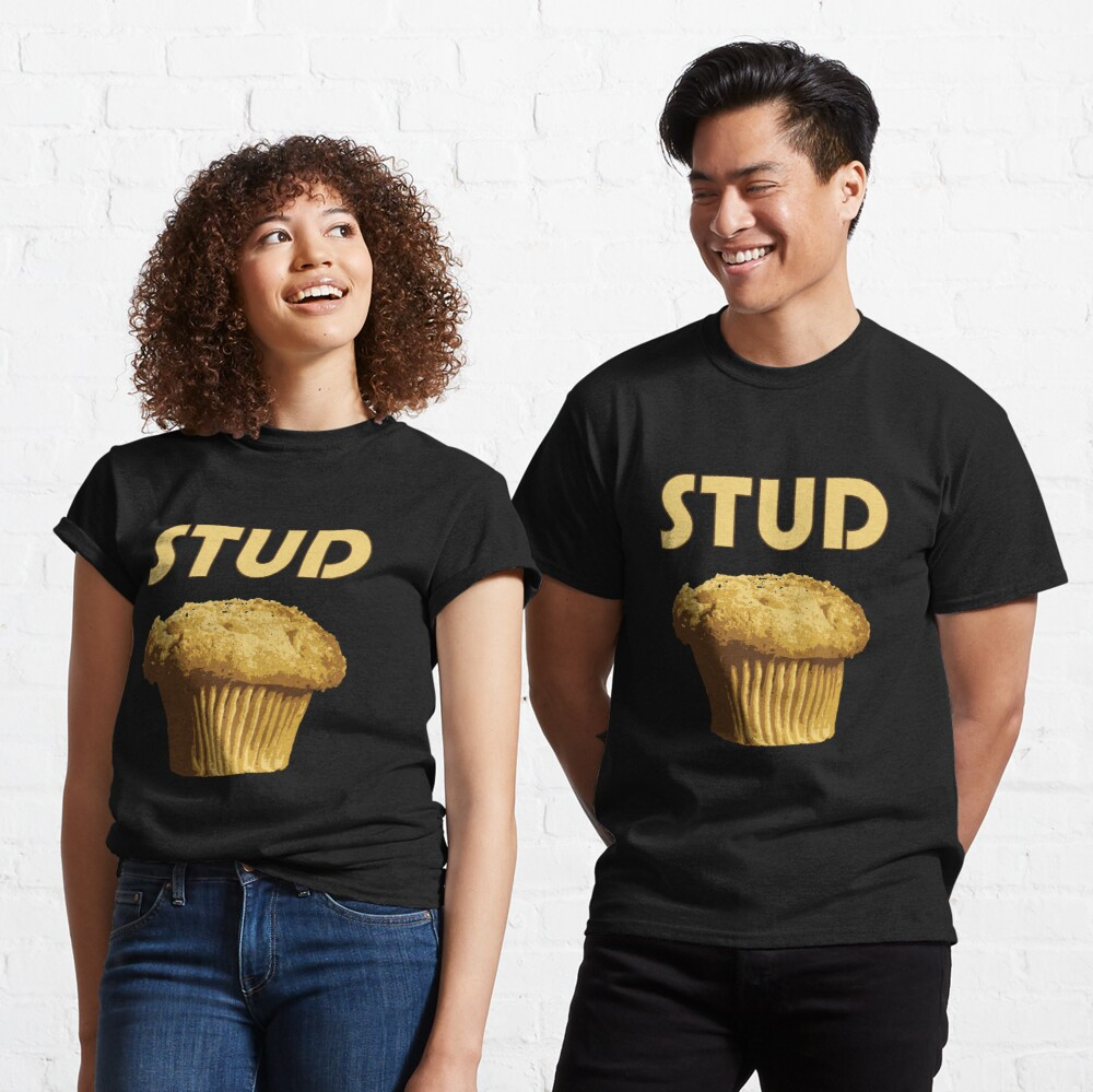 Stud Muffin T Shirt By Flippinsg Redbubble