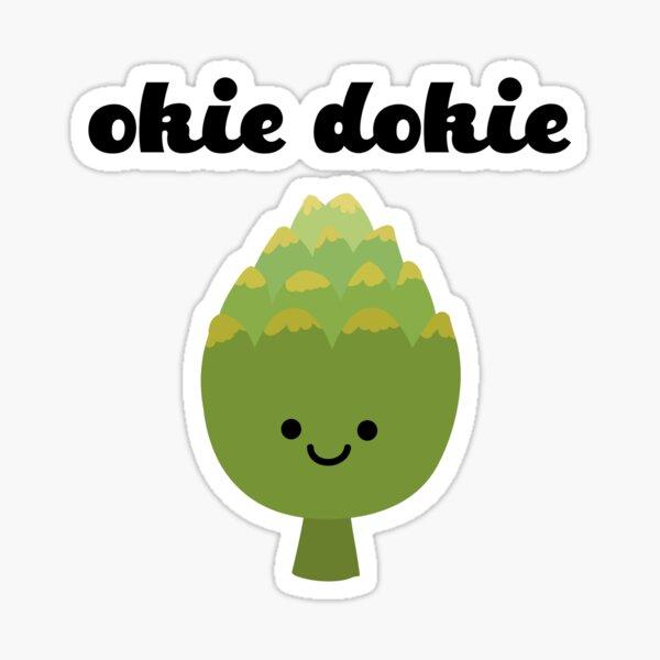 Okie Dokie Artichokie Sticker