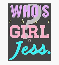 Who's that girl? It's Jess. Photographic Print