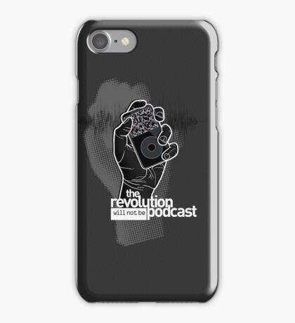 The Revolution Will Not Be Podcast iPhone Case/Skin