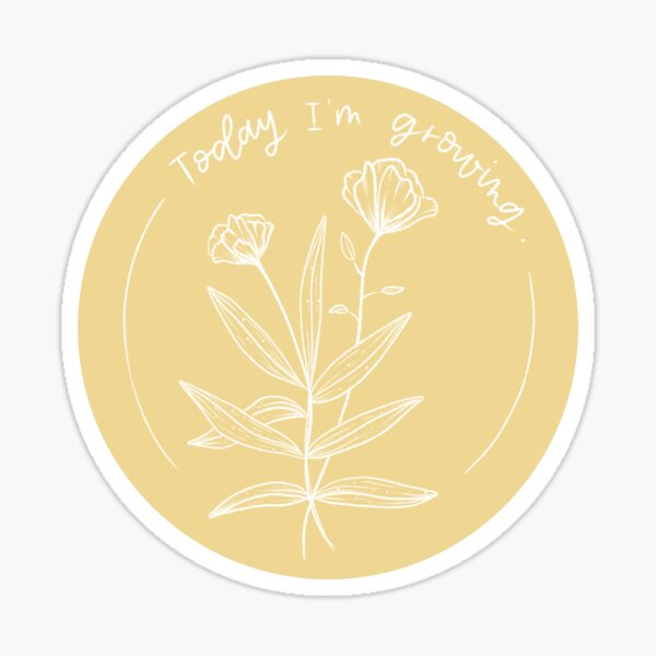 Today I'm Growing Sticker