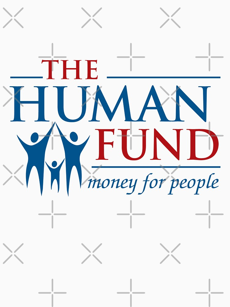 The Human Fund - Money For People | Unisex T-Shirt