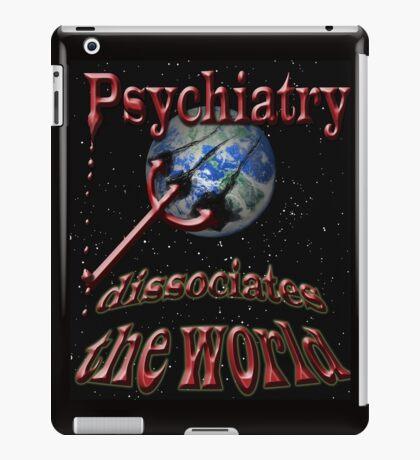 Psychiatry dissociates the world iPad Case/Skin
