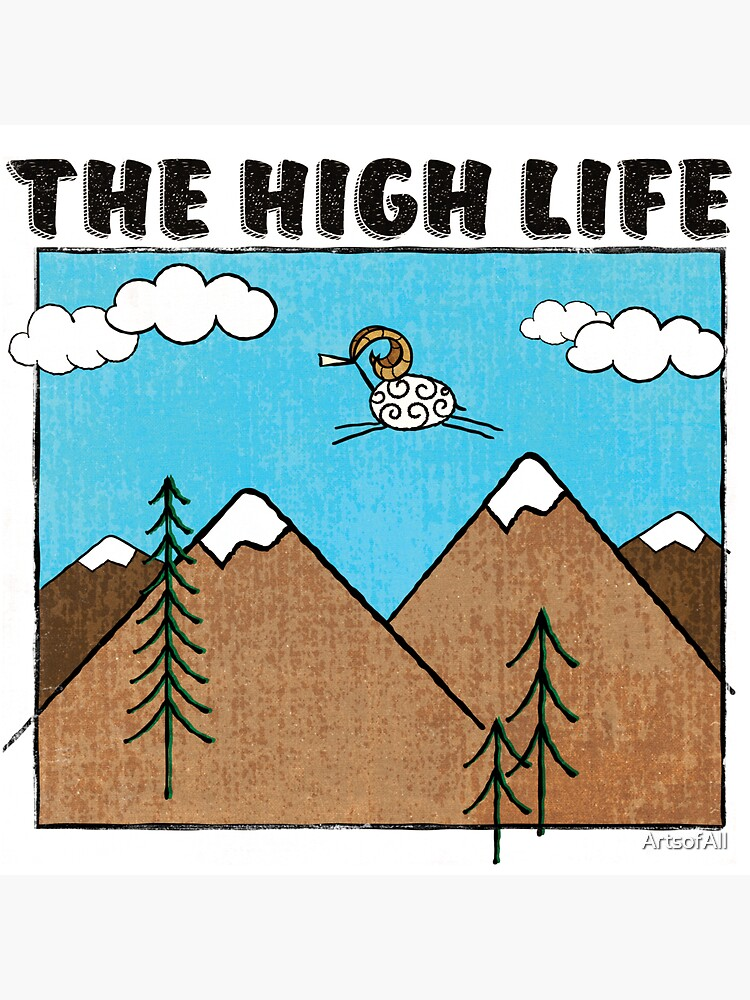 The High Life by ArtsofAll