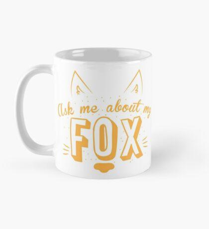 Ask me about my FOX Mug